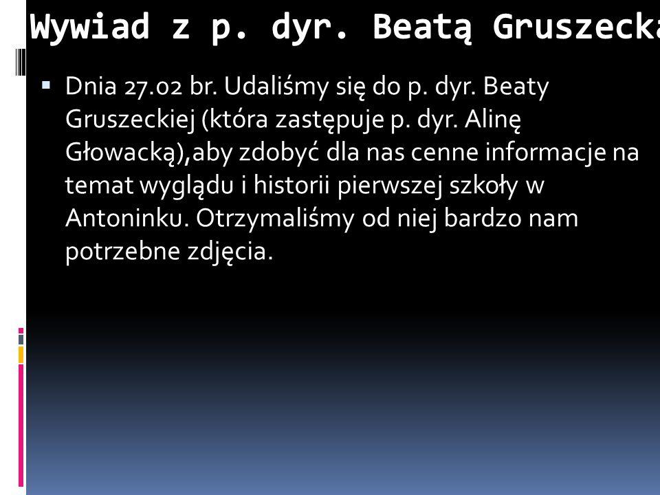 Wywiad z p. dyr. Beatą Gruszecką