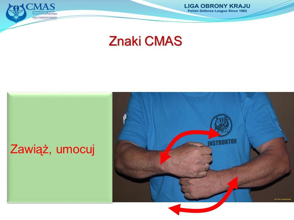 Znaki CMAS Zawiąż, umocuj