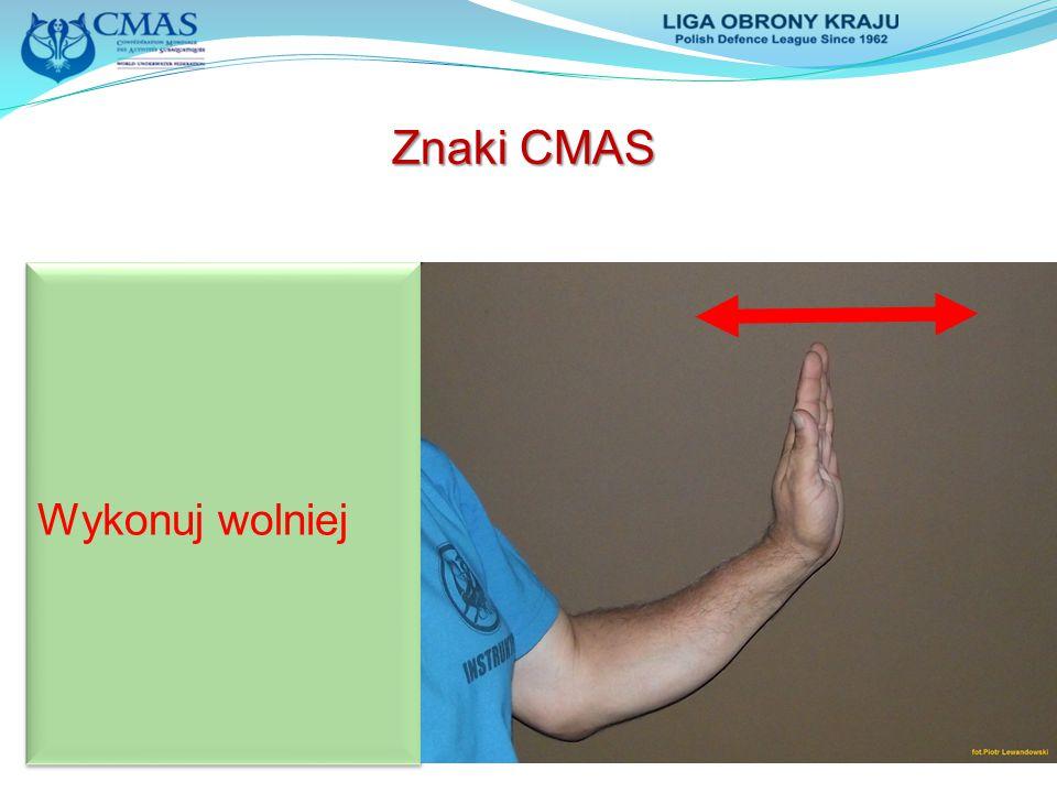 Znaki CMAS Wykonuj wolniej