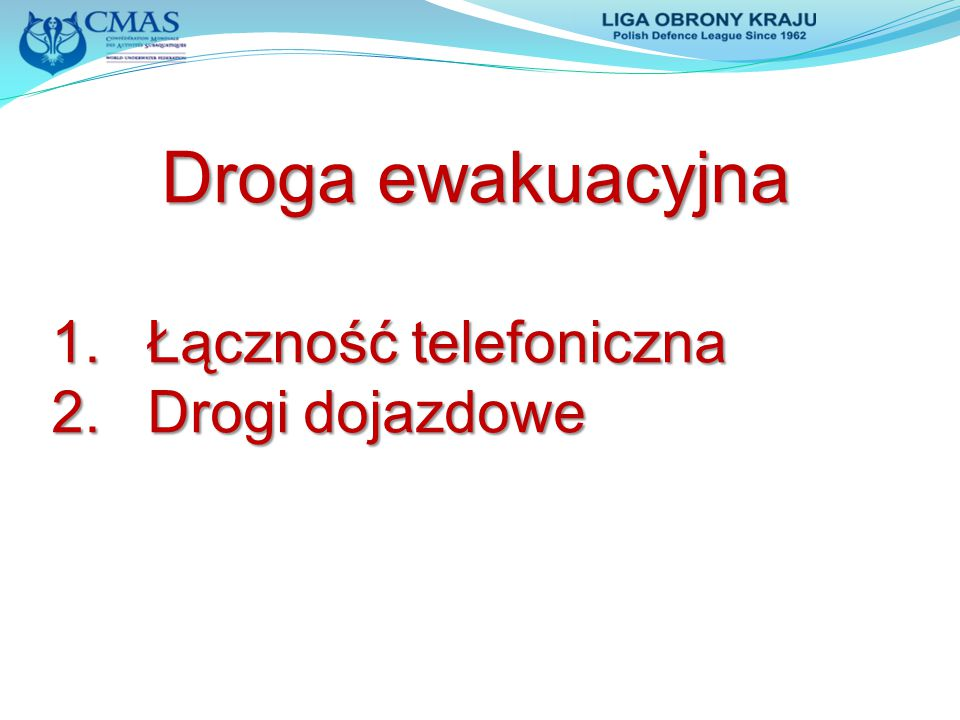 Droga ewakuacyjna Łączność telefoniczna Drogi dojazdowe