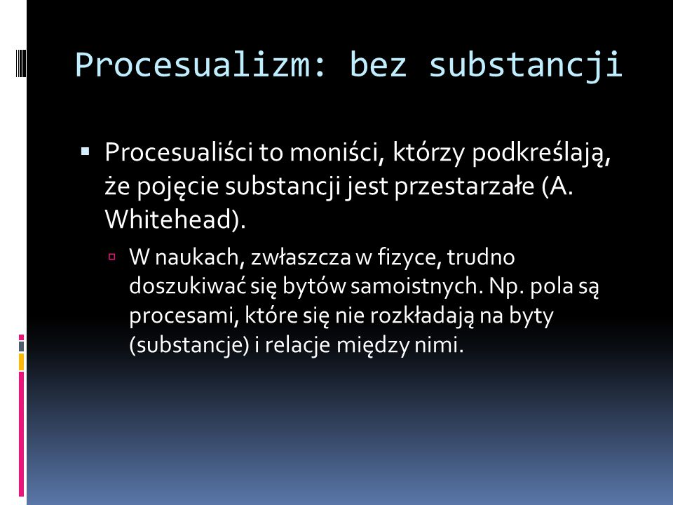 Procesualizm: bez substancji