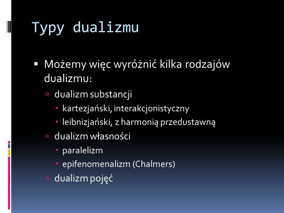Typy dualizmu Możemy więc wyróżnić kilka rodzajów dualizmu: