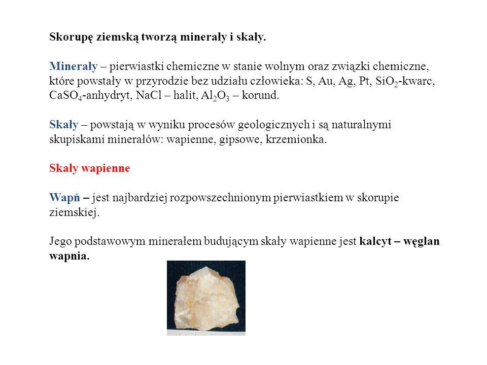 Skorupę ziemską tworzą minerały i skały.