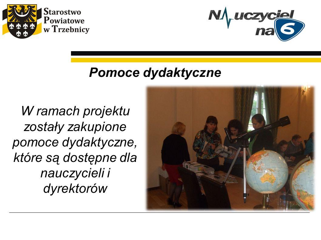 Pomoce dydaktyczne W ramach projektu zostały zakupione pomoce dydaktyczne, które są dostępne dla nauczycieli i dyrektorów.