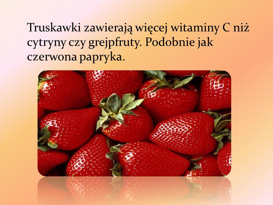 Truskawki zawierają więcej witaminy C niż cytryny czy grejpfruty