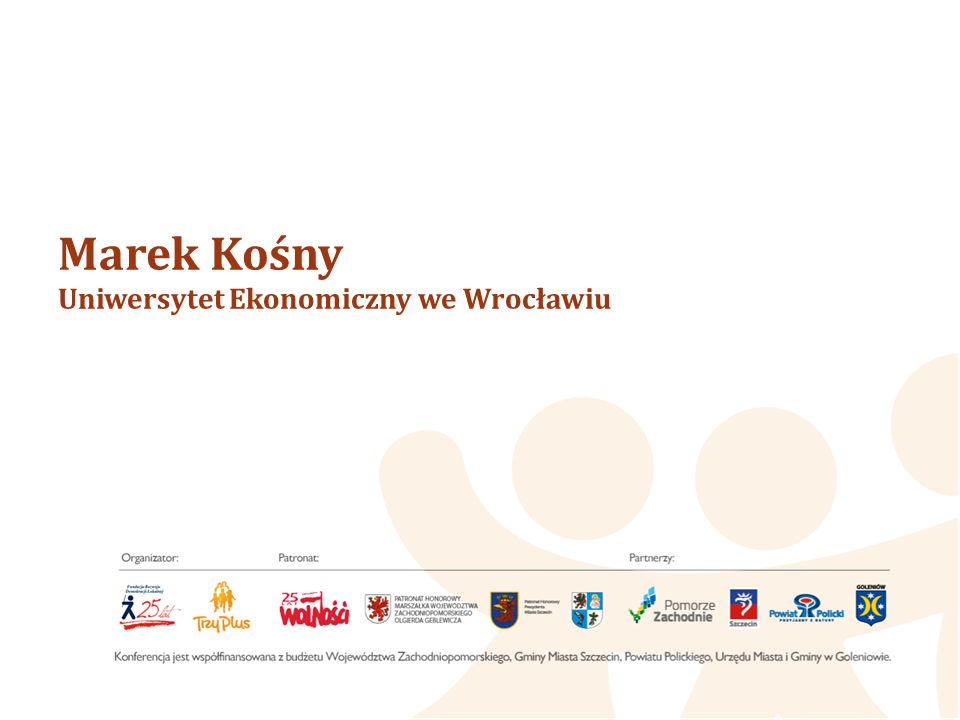 Marek Kośny Uniwersytet Ekonomiczny we Wrocławiu