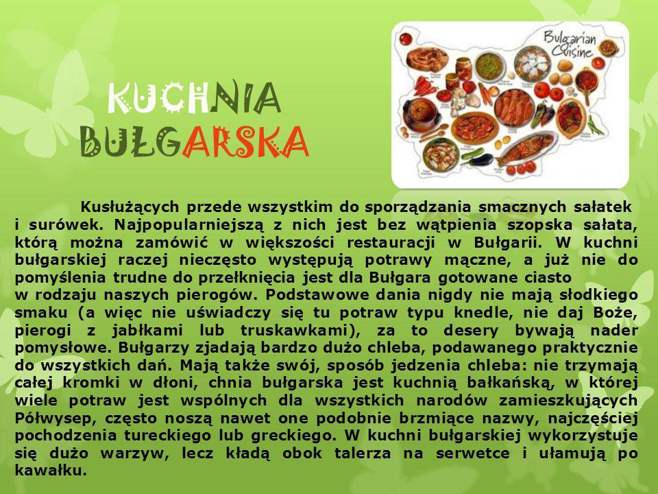 KUCHNIA BUŁGARSKA Kusłużących przede wszystkim do sporządzania smacznych sałatek.
