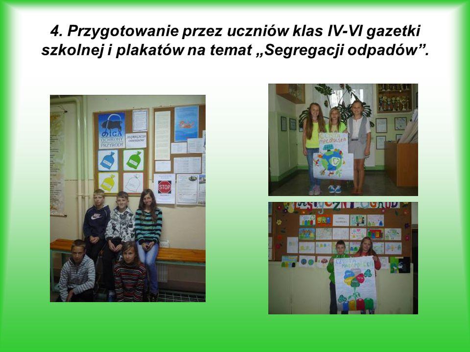 """4. Przygotowanie przez uczniów klas IV-VI gazetki szkolnej i plakatów na temat """"Segregacji odpadów ."""