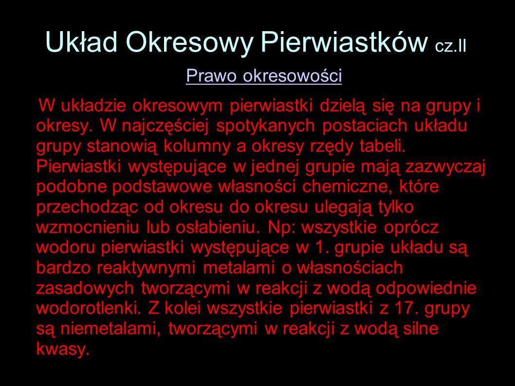 Układ Okresowy Pierwiastków cz.II