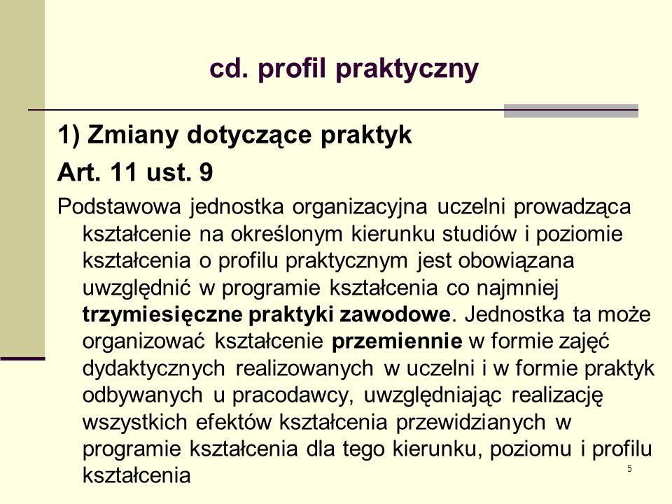 cd. profil praktyczny 1) Zmiany dotyczące praktyk Art. 11 ust. 9