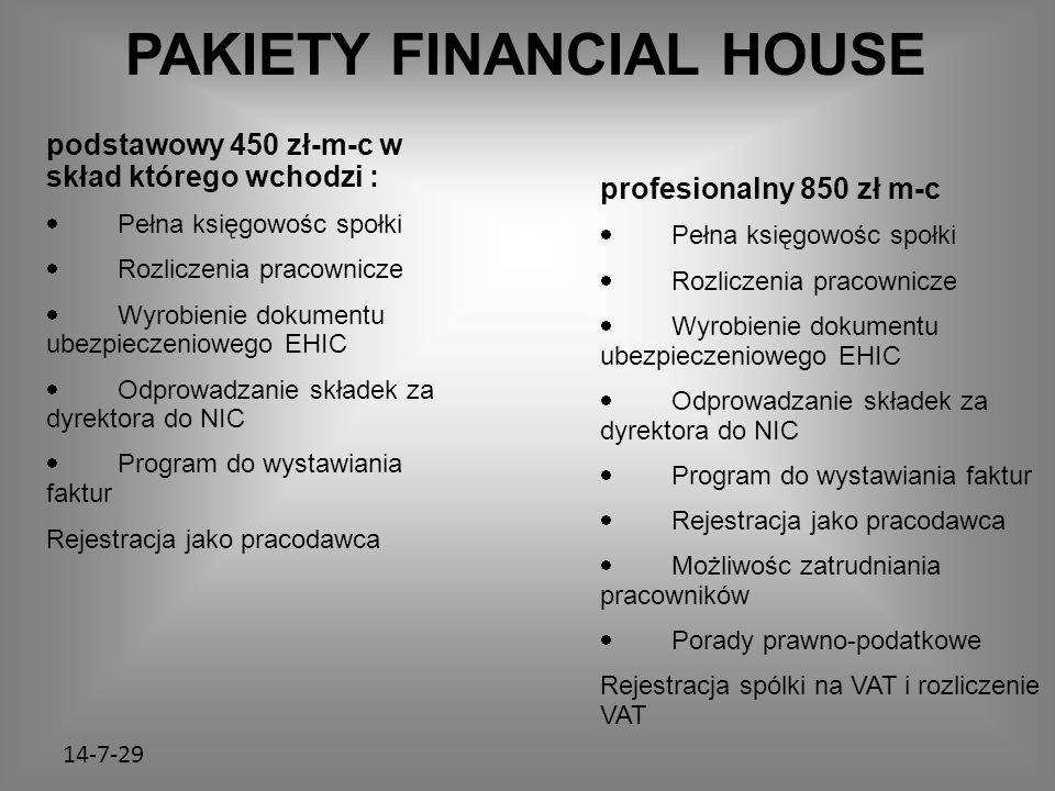 PAKIETY FINANCIAL HOUSE