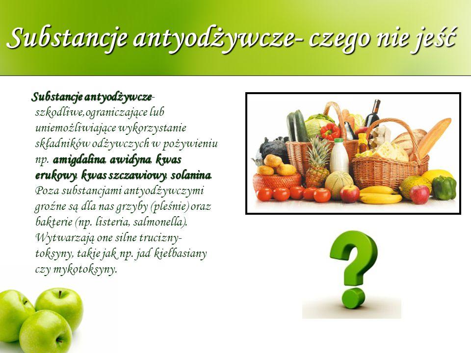 Substancje antyodżywcze- czego nie jeść