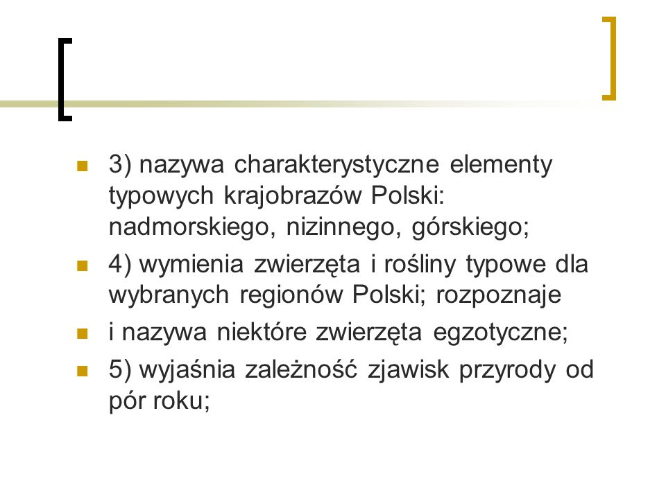 3) nazywa charakterystyczne elementy typowych krajobrazów Polski: nadmorskiego, nizinnego, górskiego;