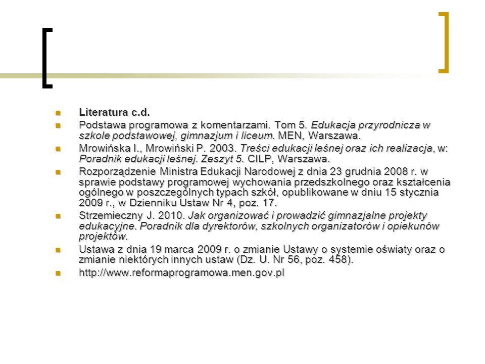 Literatura c.d. Podstawa programowa z komentarzami. Tom 5. Edukacja przyrodnicza w szkole podstawowej, gimnazjum i liceum. MEN, Warszawa.