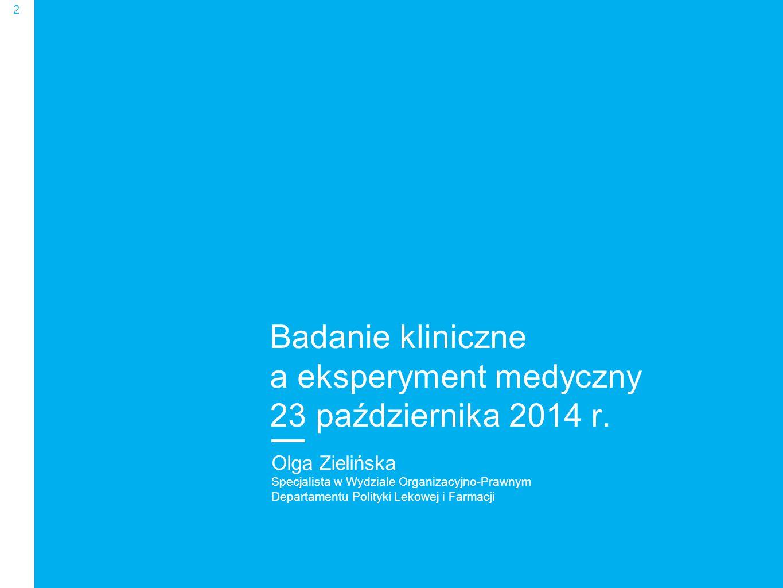 Badanie kliniczne a eksperyment medyczny 23 października 2014 r.