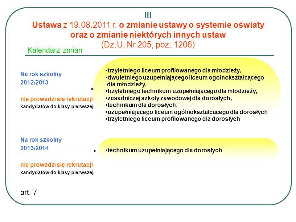 III Ustawa z 19.08.2011 r. o zmianie ustawy o systemie oświaty oraz o zmianie niektórych innych ustaw (Dz.U. Nr 205, poz. 1206)