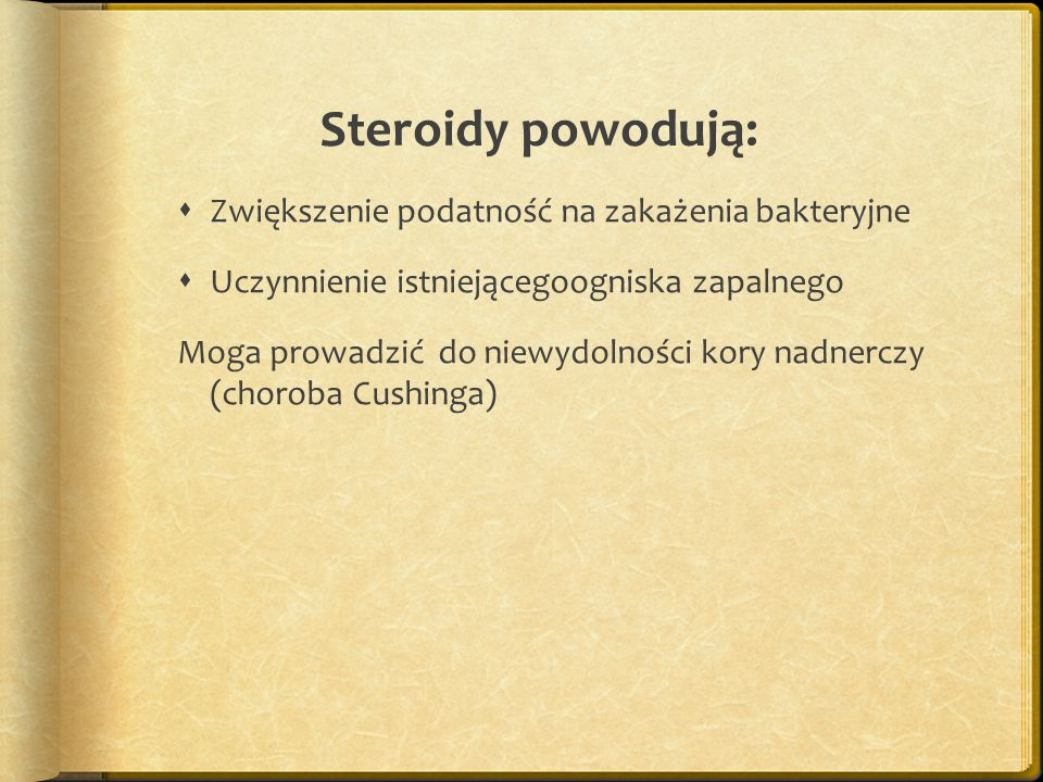 Steroidy powodują: Zwiększenie podatność na zakażenia bakteryjne