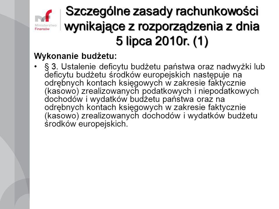 Szczególne zasady rachunkowości wynikające z rozporządzenia z dnia 5 lipca 2010r. (1)