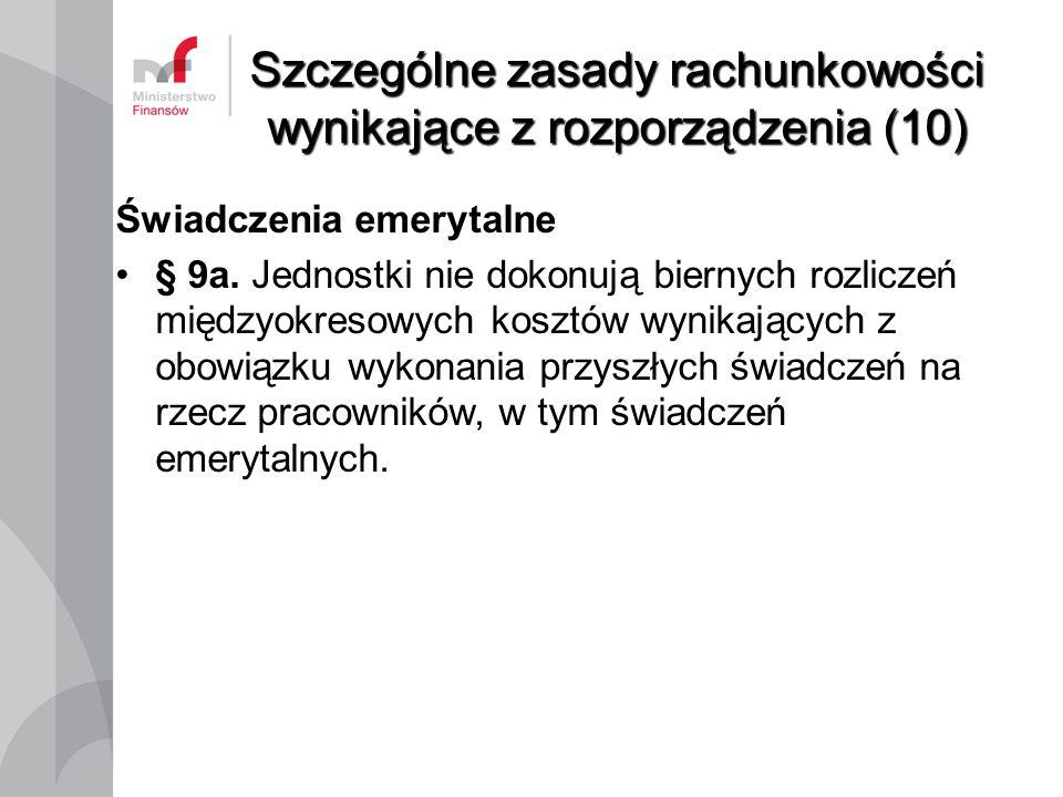 Szczególne zasady rachunkowości wynikające z rozporządzenia (10)