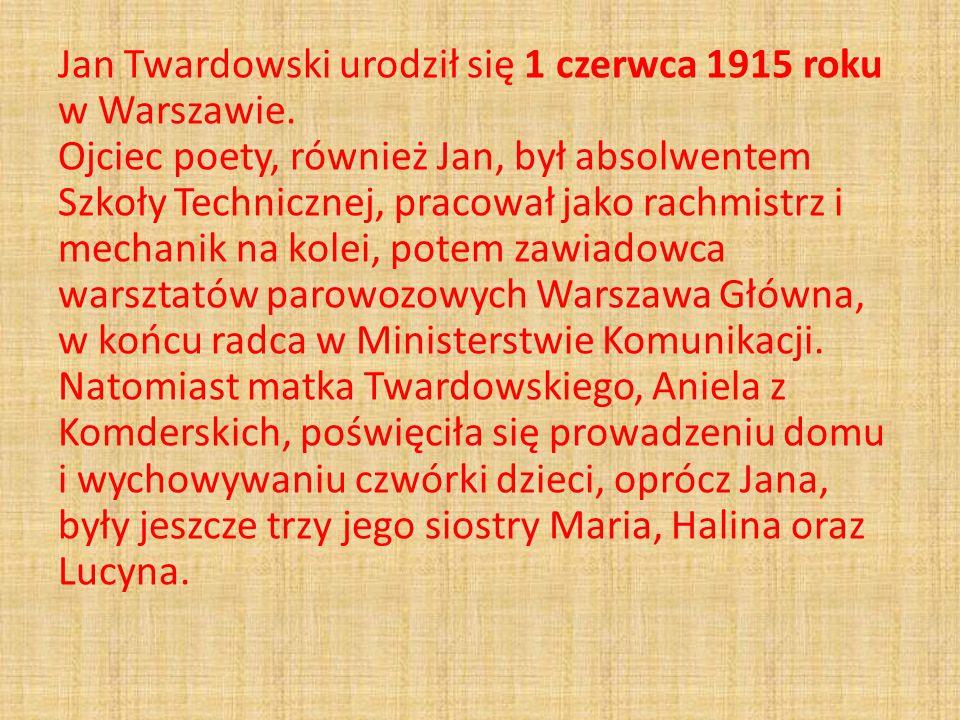 Jan Twardowski urodził się 1 czerwca 1915 roku w Warszawie