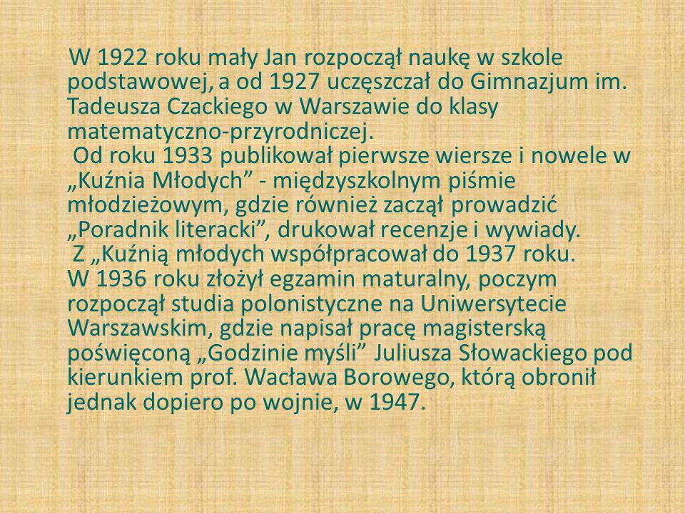 W 1922 roku mały Jan rozpoczął naukę w szkole podstawowej, a od 1927 uczęszczał do Gimnazjum im.