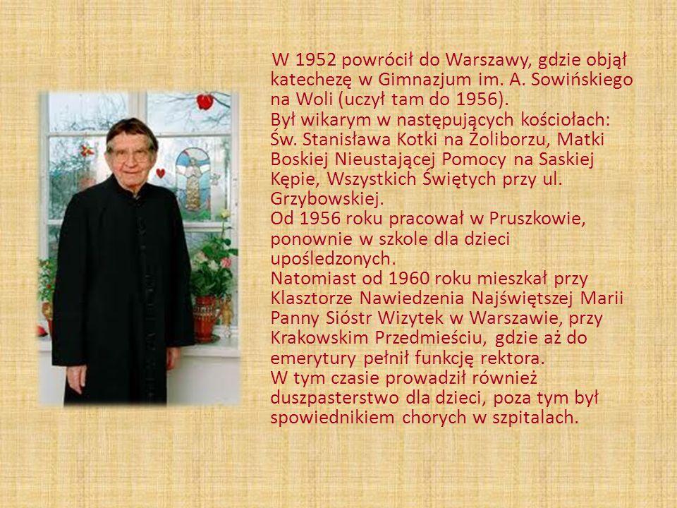 W 1952 powrócił do Warszawy, gdzie objął katechezę w Gimnazjum im. A