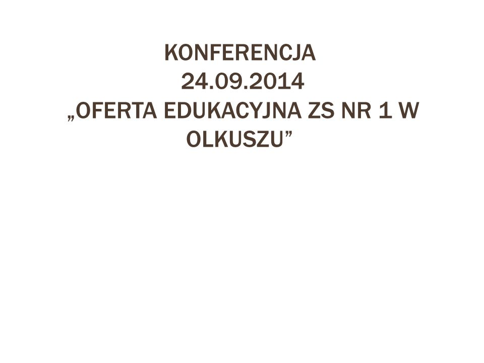 """KONFERENCJA 24.09.2014 """"oferta edukacyjna zs nr 1 w Olkuszu"""