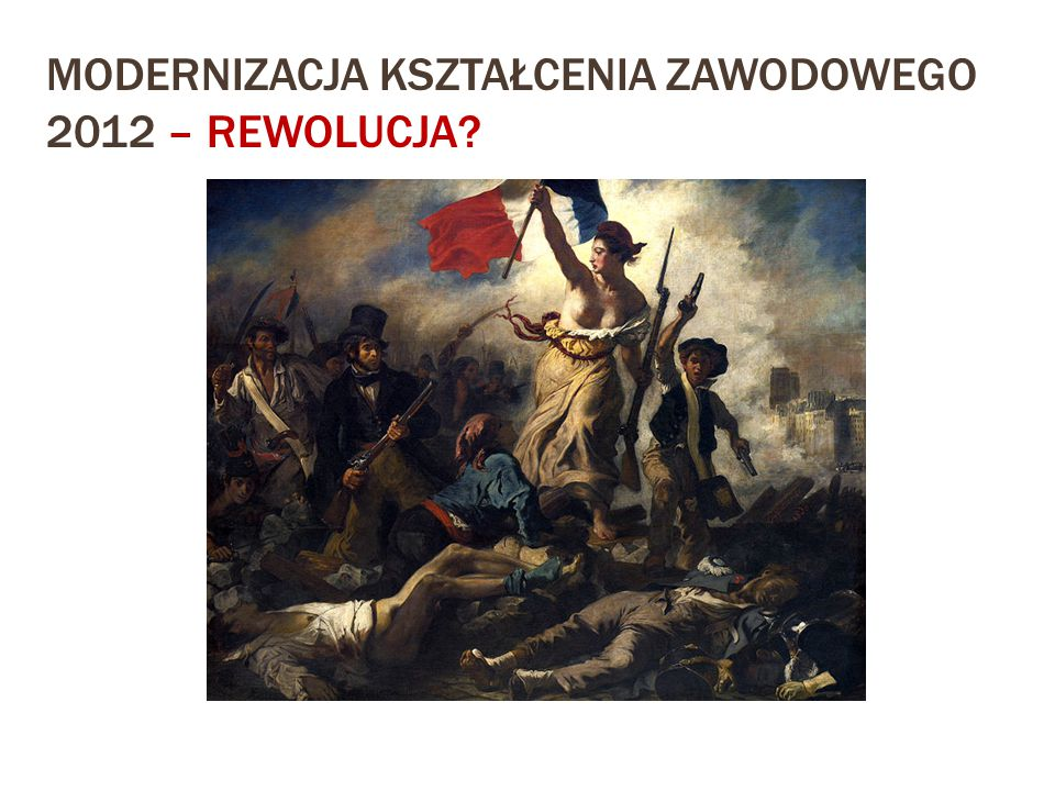 Modernizacja kształcenia zawodowego 2012 – rewolucja