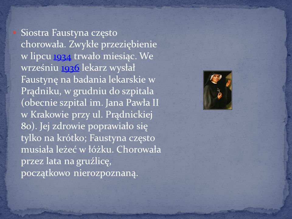 Siostra Faustyna często chorowała