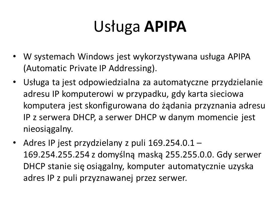 Usługa APIPA W systemach Windows jest wykorzystywana usługa APIPA (Automatic Private IP Addressing).