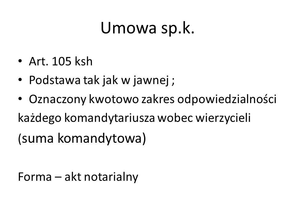 Umowa sp.k. Art. 105 ksh Podstawa tak jak w jawnej ;