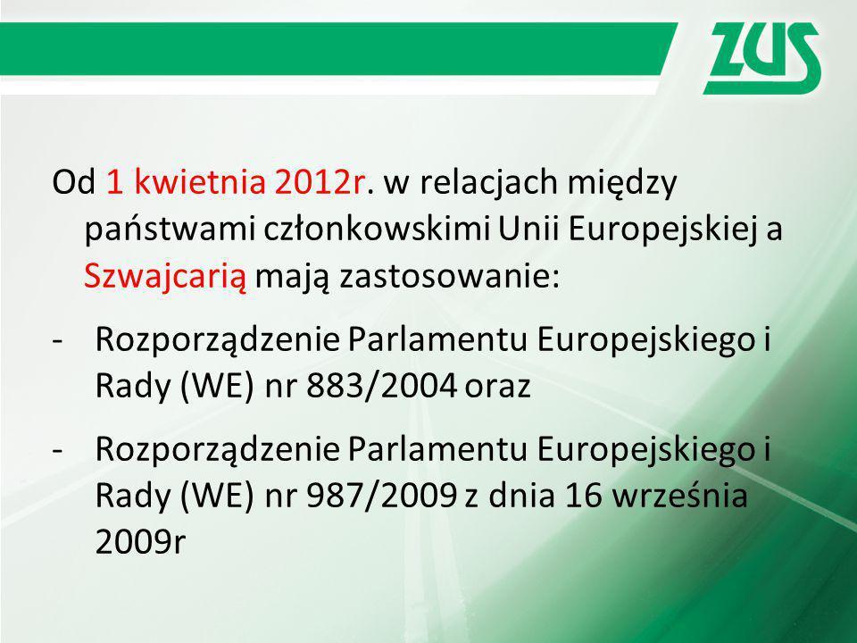 Od 1 kwietnia 2012r. w relacjach między państwami członkowskimi Unii Europejskiej a Szwajcarią mają zastosowanie: