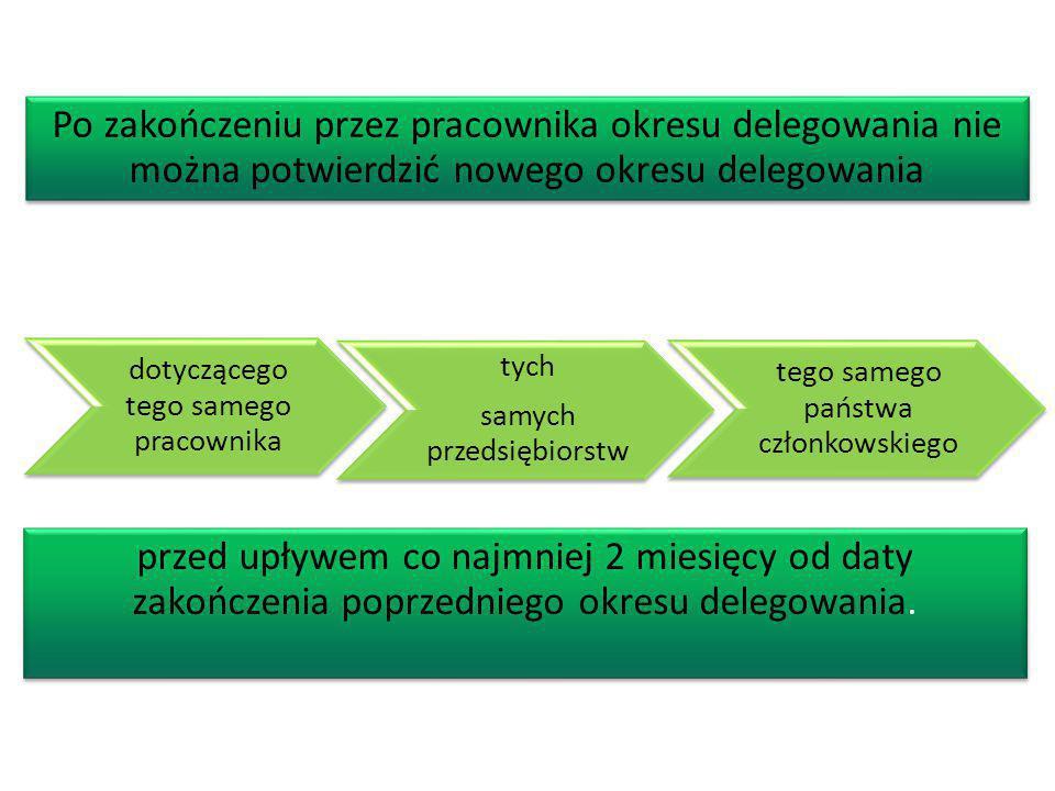 Po zakończeniu przez pracownika okresu delegowania nie można potwierdzić nowego okresu delegowania