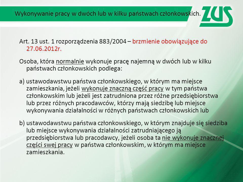 Wykonywanie pracy w dwóch lub w kilku państwach członkowskich.