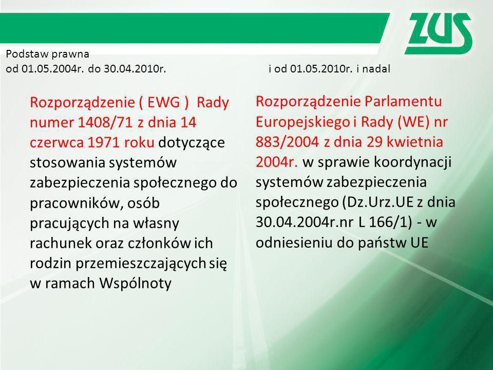 Podstaw prawna od 01. 05. 2004r. do 30. 04. 2010r. i od 01. 05. 2010r