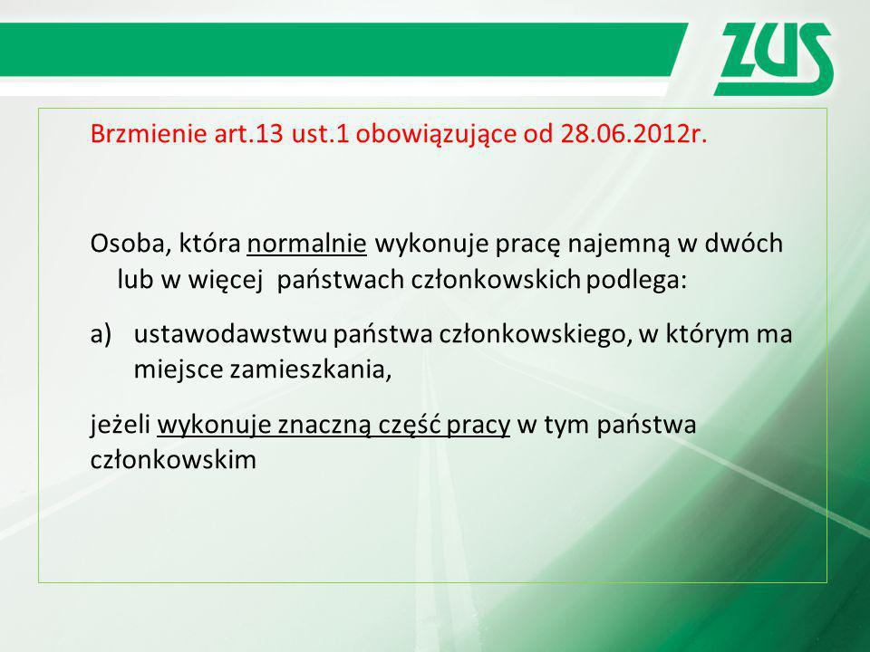 Brzmienie art.13 ust.1 obowiązujące od 28.06.2012r.