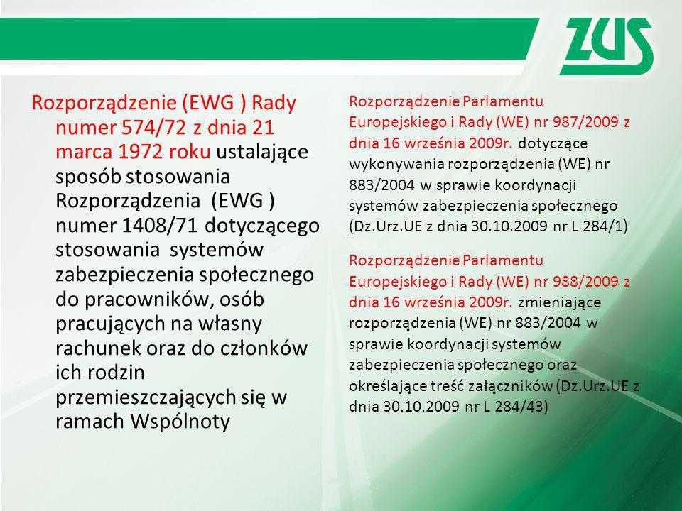 Rozporządzenie (EWG ) Rady numer 574/72 z dnia 21 marca 1972 roku ustalające sposób stosowania Rozporządzenia (EWG ) numer 1408/71 dotyczącego stosowania systemów zabezpieczenia społecznego do pracowników, osób pracujących na własny rachunek oraz do członków ich rodzin przemieszczających się w ramach Wspólnoty
