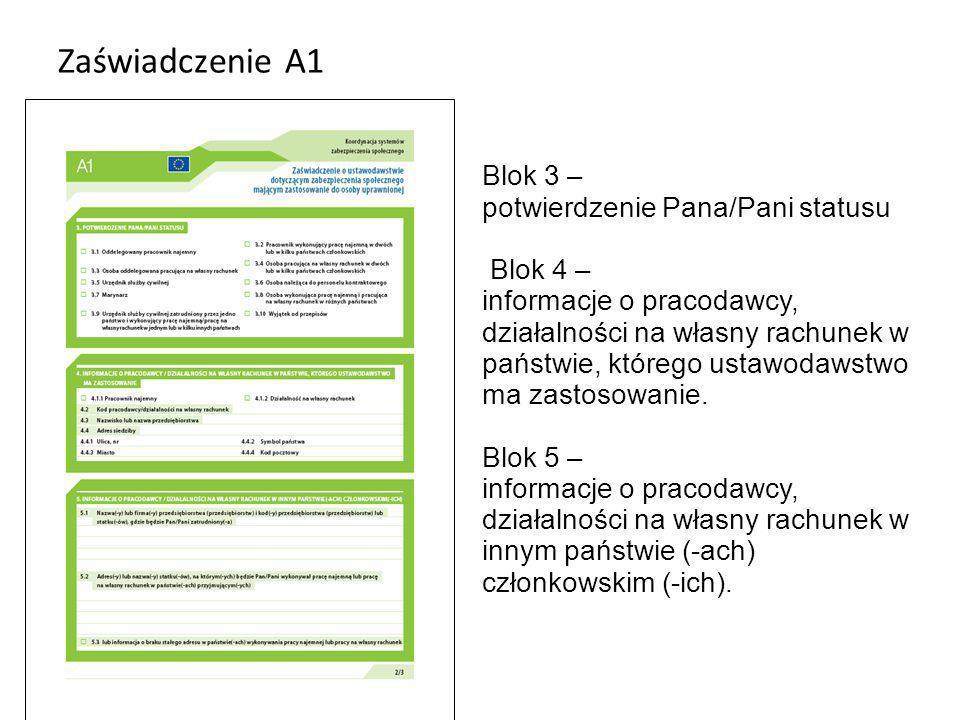 Zaświadczenie A1 Blok 3 – potwierdzenie Pana/Pani statusu Blok 4 –