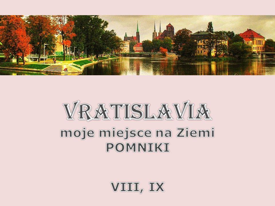 vratislavia moje miejsce na Ziemi POMNIKI VIII, IX