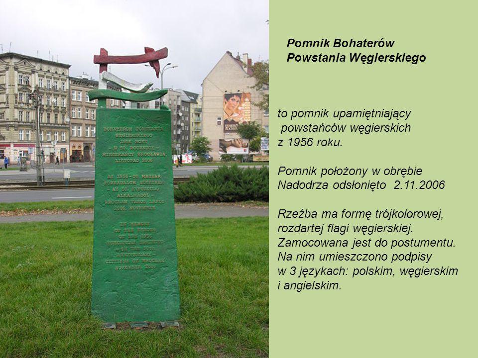 Pomnik Bohaterów Powstania Węgierskiego. to pomnik upamiętniający. powstańców węgierskich. z 1956 roku.