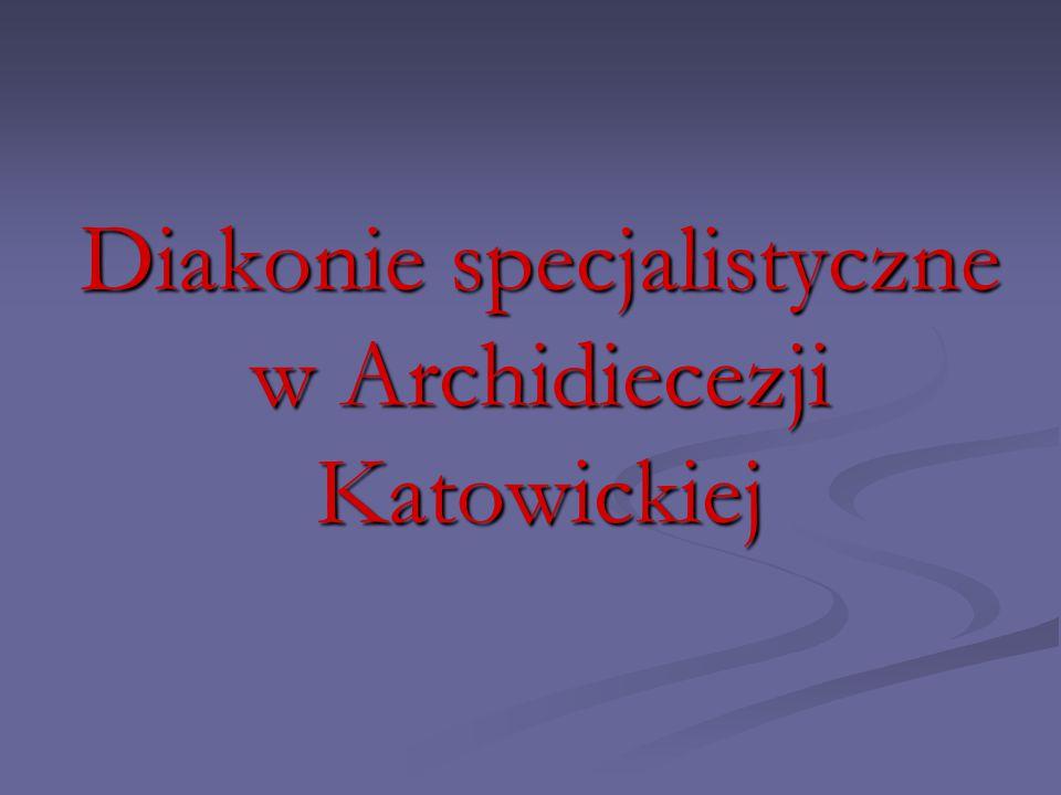 Diakonie specjalistyczne w Archidiecezji Katowickiej