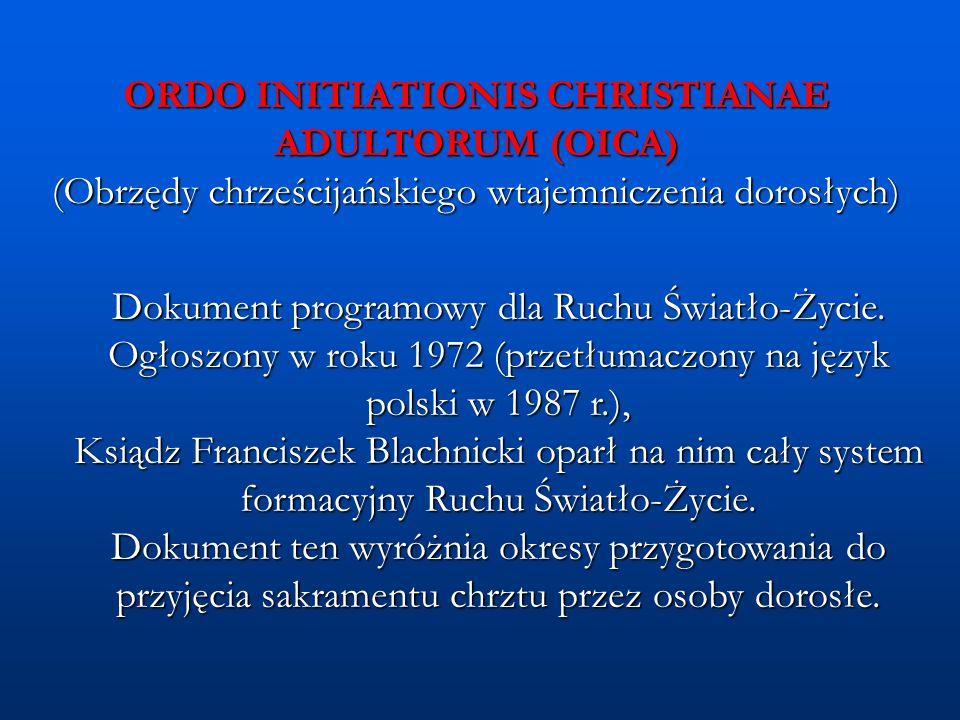 ORDO INITIATIONIS CHRISTIANAE ADULTORUM (OICA) (Obrzędy chrześcijańskiego wtajemniczenia dorosłych)