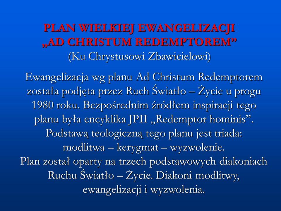 """PLAN WIELKIEJ EWANGELIZACJI """"AD CHRISTUM REDEMPTOREM (Ku Chrystusowi Zbawicielowi)"""