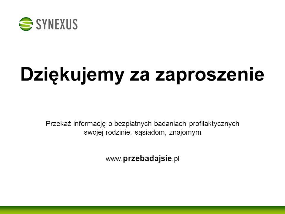 Dziękujemy za zaproszenie Przekaż informację o bezpłatnych badaniach profilaktycznych swojej rodzinie, sąsiadom, znajomym www.przebadajsie.pl
