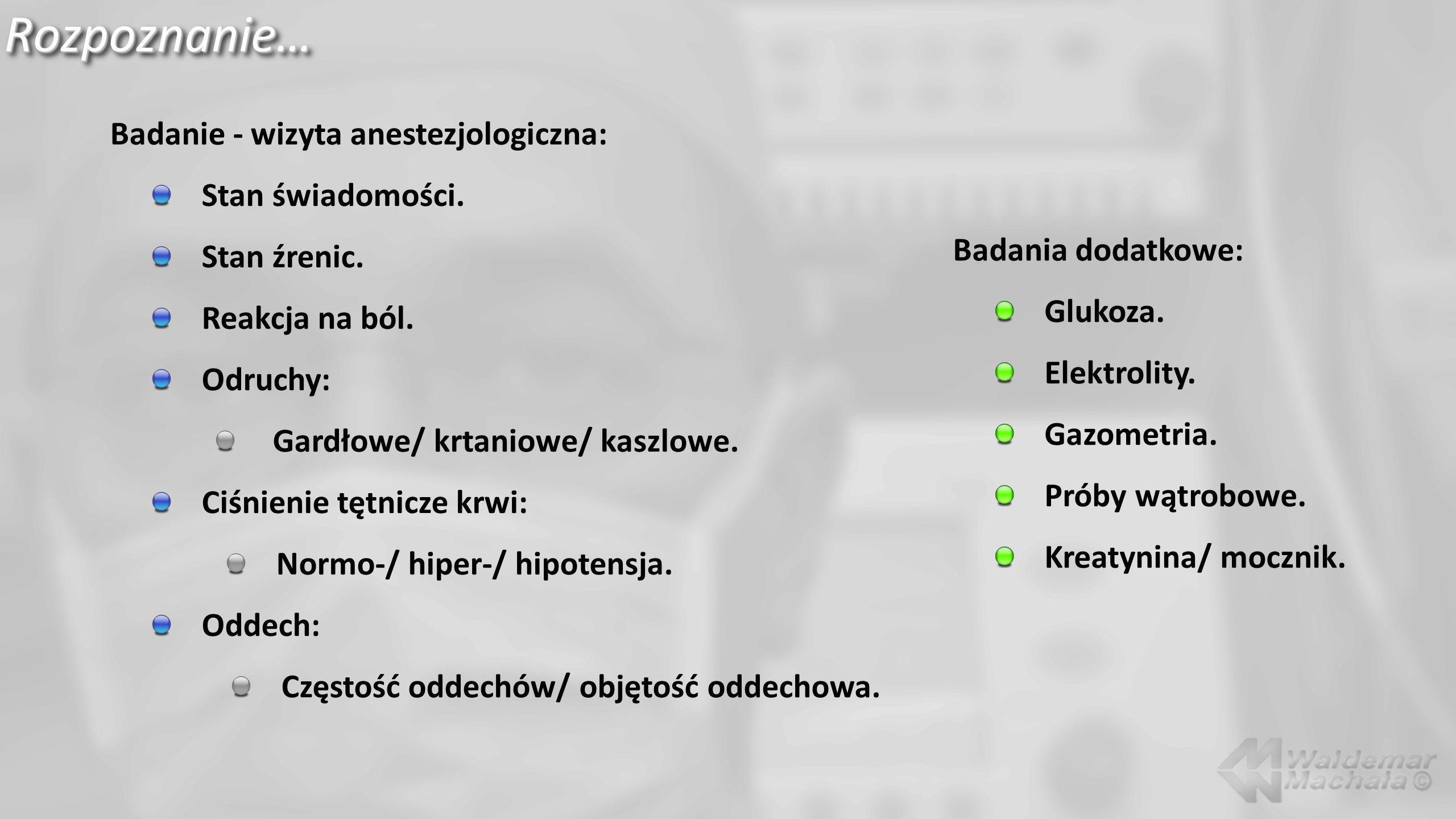 Rozpoznanie… Badanie - wizyta anestezjologiczna: Stan świadomości.