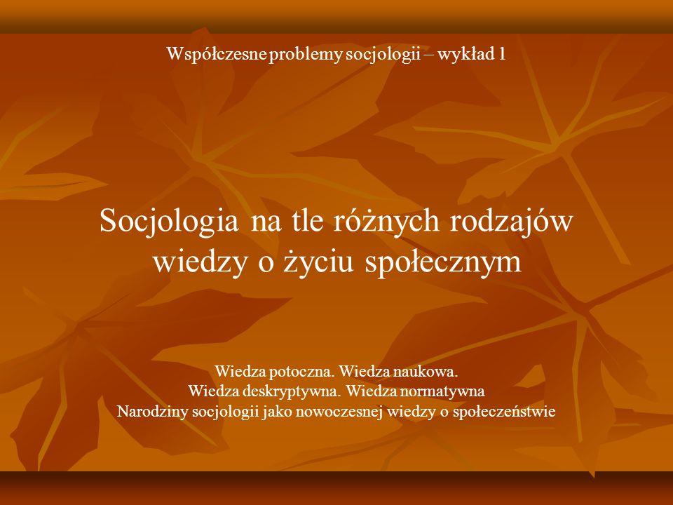 Socjologia na tle różnych rodzajów wiedzy o życiu społecznym
