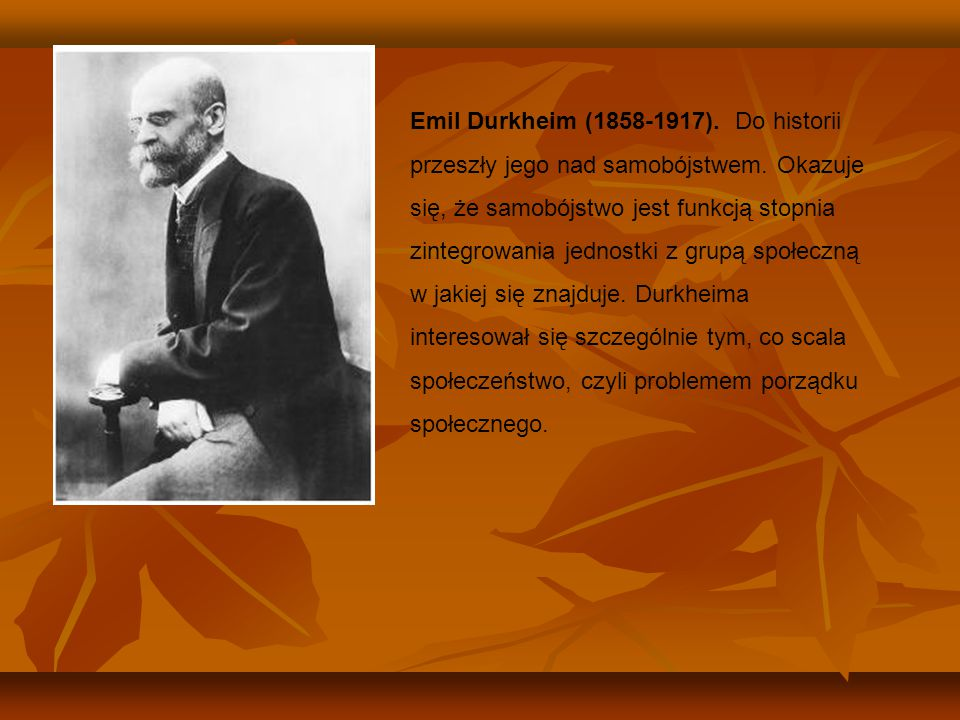 Emil Durkheim (1858-1917). Do historii przeszły jego nad samobójstwem