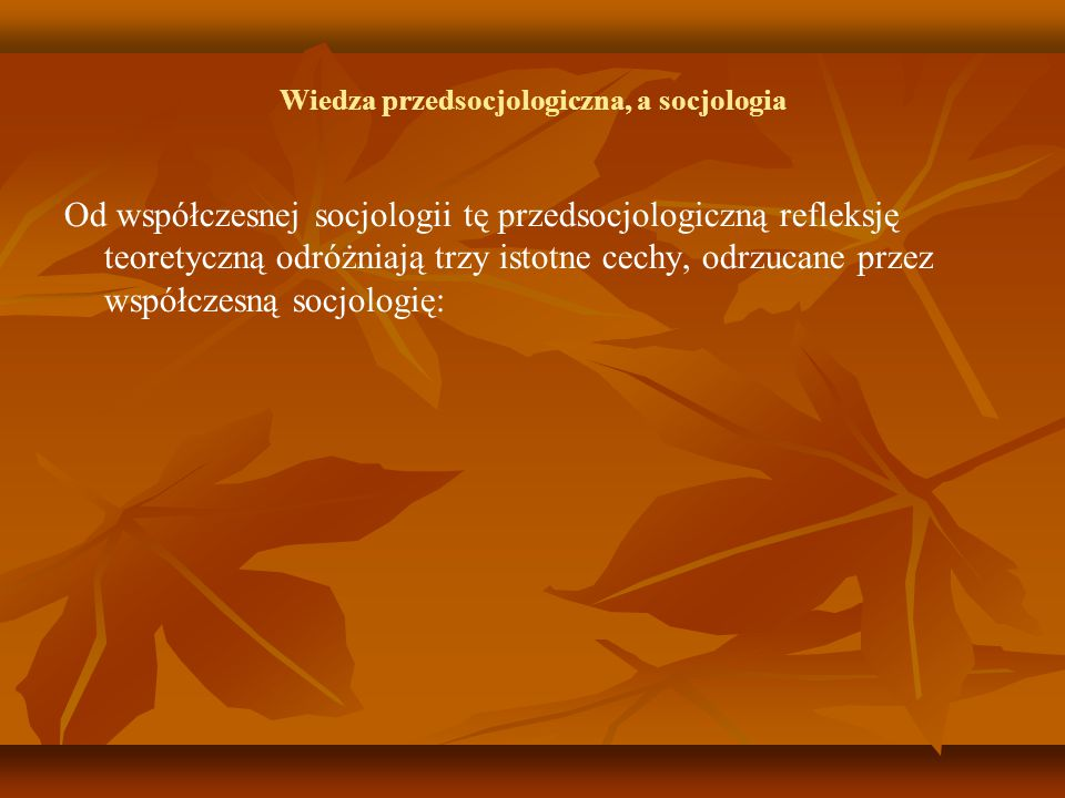 Wiedza przedsocjologiczna, a socjologia