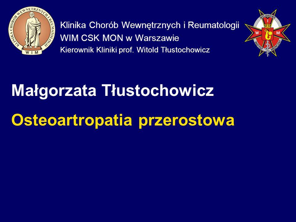 Małgorzata Tłustochowicz Osteoartropatia przerostowa