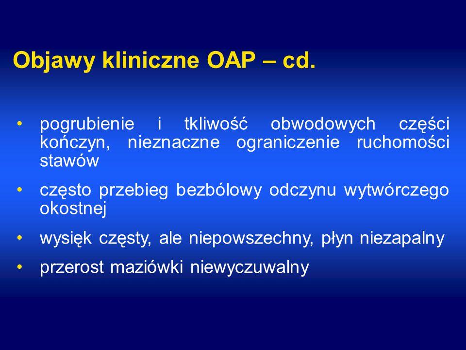 Objawy kliniczne OAP – cd.